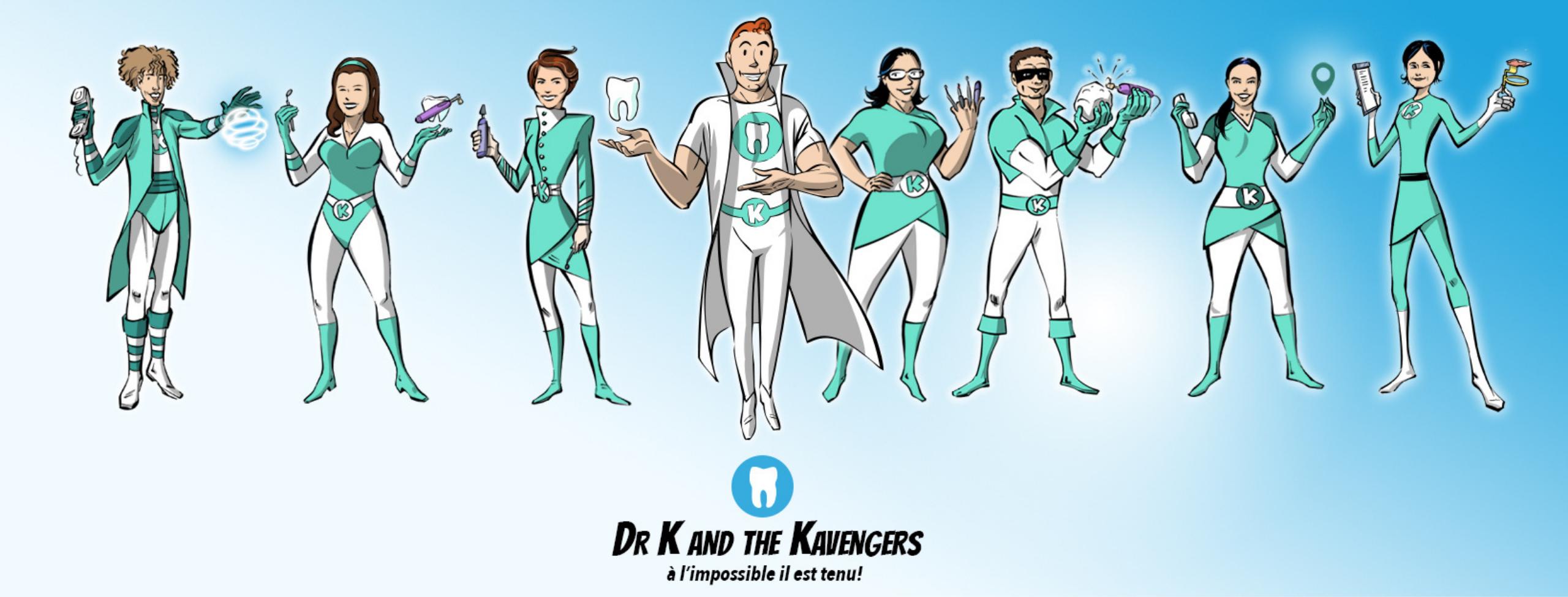 Dr K & kavengers bon dentiste